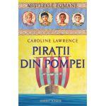 Misterele Romane. Piratii din Pompei