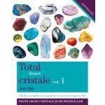 Totul despre cristale Vol I