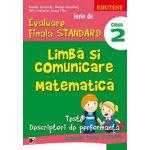TESTE DE EVALUARE FINALA STANDARD. LIMBA SI COMUNICARE. MATEMATICA CLASA A II - a