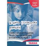 LIMBA SI LITERATURA ROMANA. EXERCITII RECAPITULATIVE PE UNITATI DE INVATARE SI SUBIECTE DE TEZA