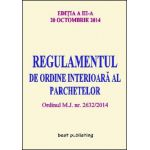 REGULAMENTUL DE ORDINE INTERIOARA AL PARCHETELOR