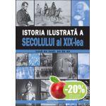 ISTORIA ILUSTRATA A SECOLULUI AL XIX-LEA