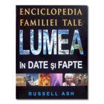 ENCICLOPEDIA FAMILIEI TALE. LUMEA UN DATE SI FAPTE