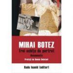 Mihai Botez. Trei schite de portret. Documente