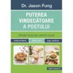 Puterea vindecatoare a postului FUNG JASON