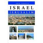 GHID TURISTIC COMPLET ISRAEL IERUSALIM