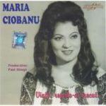 Maria Ciobanu – Viață, Repede-ai Trecut...