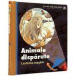 Animale disparute - Lanterna magica Primele mele descoperiri