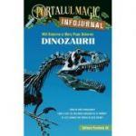 "Dinozaurii. Infojurnal (insoteste volumul 1 din seria Portalul magic: ""Dinozaurii vin spre seara"")"
