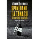 Spovedanie la Tanacu si uimitoarea ei poveste Cronica unui caz real