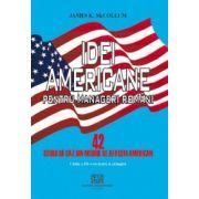 Idei americane pentru manageri romani - 42 studii de caz din mediul de afaceri american