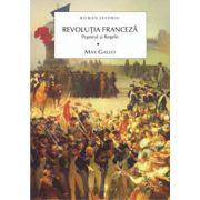 Revolutia franceza. Poporul si regele. Vol. I