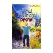 OMUL SI-A INVINS BESTIA