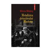 Metafizica detectivului Marlowe