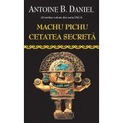 Machu Pichu, Cetatea Secreta
