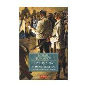 Garda alba. Roman teatral