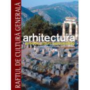 Arhitectura, evolutie, stiluri, personalitati. Vol 1   2   3