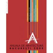 ANUALA DE ARHITECTURA. BUCURESTI 2009