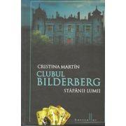CLUBUL BILDERBERG.STAPANII LUMII