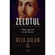 Zelotul. Viata si epoca lui Isus din Nazaret