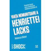Viata nemuritoare a Henriettei Lacks