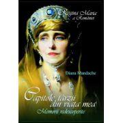 Regina Maria a Romaniei. Capitole tarzii din viata mea. Memorii redescoperite