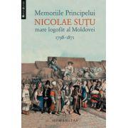 Memoriile Principelui Nicolae Sutu, mare logofat al Moldovei 1789-1871