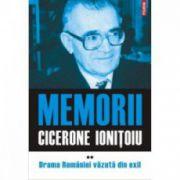 Memorii. Volumul II: Drama Romaniei vazuta din exil Vol II