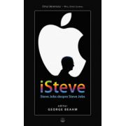iSteve . Steve Jobs despre Steve Jobs