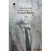 INTERVIURI CU FRANCIS BACON