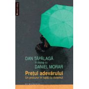 Dan Tapalaga in dialog cu Daniel Morar Pretul adevarului. Un procuror in lupta cu sistemul
