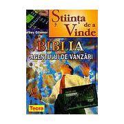 STIINTA DE A VINDE. BIBLIA AGENTULUI DE VANZARI