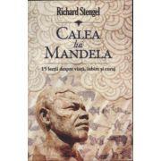 Calea lui Mandela. 15 lectii despre viata, iubire si curaj
