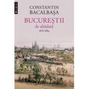 Bucurestii de altadata Vol. II (1878-1884)