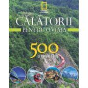 CALATORII PENTRU O VIATA. 500 DE LOCURI UNICE VOL 3