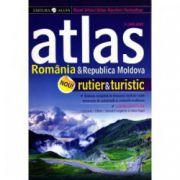 ATLAS RUTIER SI TURISTIC. ROMANIA SI REPUBLICA MOLDOVA