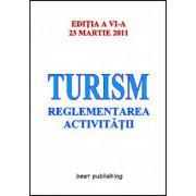 TURISM.REGLEMENTAREA ACTIVITATII 23 MARTIE 2011