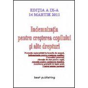 INDEMNIZATIA PENTRU CRESTEREA COPILULUI SI ALTE DREPTURI 14 MARTIE 2011