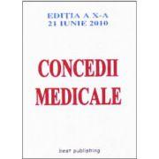 CONCEDII MEDICALE.EDITIA A X-A 21 IUNIE 2010