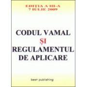 CODUL VAMAL SI REGULAMENTULDE APLICARE. 7 IULIE 2009