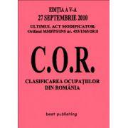 C.O.R. CLASIFICAREA OCUPATIILOR DIN ROMANIA EDITIA A V-A 27 SEPTEMBRIE 2010