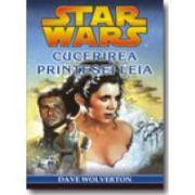 STAR WARS. CUCERIREA PRINTESEI LEIA