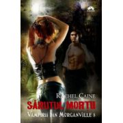 Sarutul mortii. Vampirii din Morganville 8