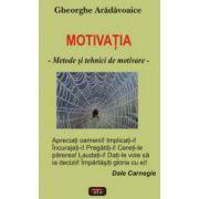 MOTIVATIA - METODE SI TEHNICI DE MOTIVARE