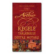 ARTHUR:REGELE TARAMULUI DINTRE HOTARE