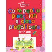 CARTE PENTRU PRESCOLARI SI CLASA PREGATITOARE. 6-7 AN