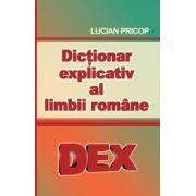 Dictionar explicativ al limbii romane. DEX