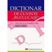Dictionar de cuvinte 'buclucase'. Dificultati de pronuntare si scriere