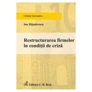 RESTRUCTURAREA FIRMELOR IN CONDITII DE CRIZA
