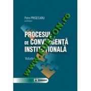 PROCESUL DE CONVERGENTA INSTITUTIONALA VOL II